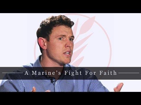 A Marine's Fight For Faith (Part 1)