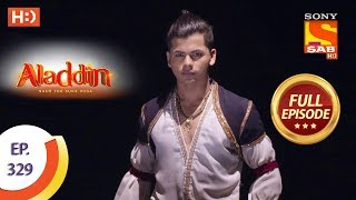 Aladdin - Ep 329 - Full Episode - 19th November, 2019