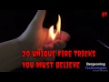 20 Unique Fire Tricks You Must Believe