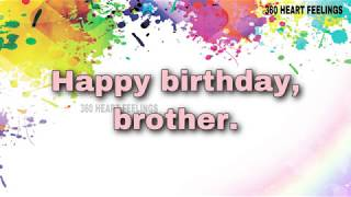 Happy birthday brother WhatsApp status | birthday wishes to my dear brother | 360 heart feelings