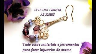 Live dia 19/02/18 - Tudo sobre materiais e ferramentas para fazer bijuterias de arame thumbnail