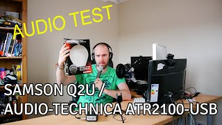 Audio Test: Samson Q2U / Audio-Technica ATR2100-USB