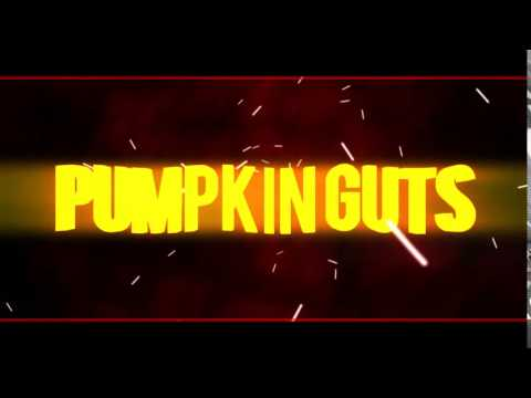 PUMPKIN GUTS INTRO!!!