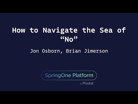 "How to Navigate the Sea of ""No"" - Jon Osborn, Great American Insurance & Brian Jimerson, Pivotal"