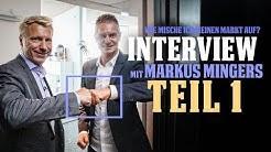 Wie man als Unternehmer seinen Markt aufmischt - Interview mit Markus Mingers