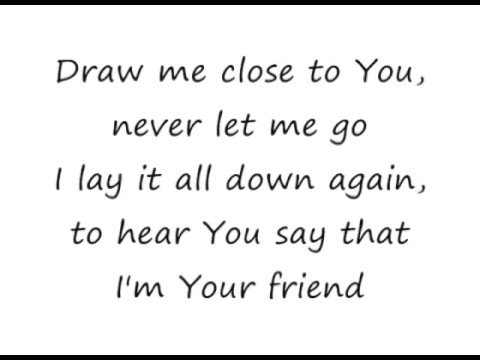 Draw Me Close - Michael W Smith [lyrics]