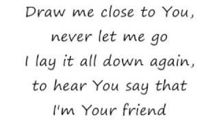 Draw Me Close - Michael W Smith [lyrics]