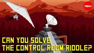 Can you solve the control room riddle?  Dennis Shasha