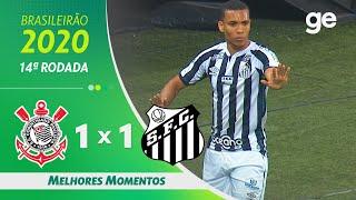 CORINTHIANS 1 X 1 SANTOS | MELHORES MOMENTOS | 14ª RODADA BRASILEIRÃO 2020 | ge.globo