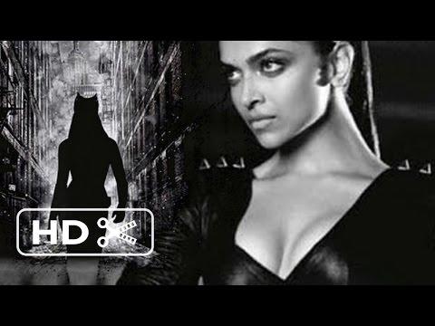 Catwoman (2016) - Deepika Padukone movie HD