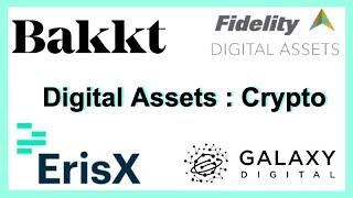 Institutional Money Rebranding Crypto as Digital Assets - Bakkt, Fidelity & Erisx - Token Economy