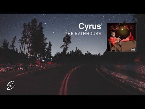 Cyrus - The Bathhouse