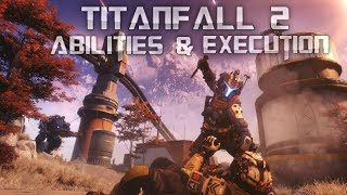 Titanfall 2 Abilities Stim, Pulse, Holo, Grapple, and Execution