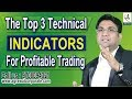 The Top 3 Technical Indicators for Profitable Trading| BEST TECHNICAL INDICATOR