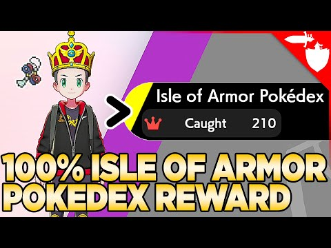100% Isle of Armor Pokedex Rewards - Pokemon Sword and Shield DLC
