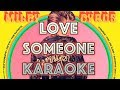 Love Someone Karaoke Miley Cyrus Instrumental Letra mp3