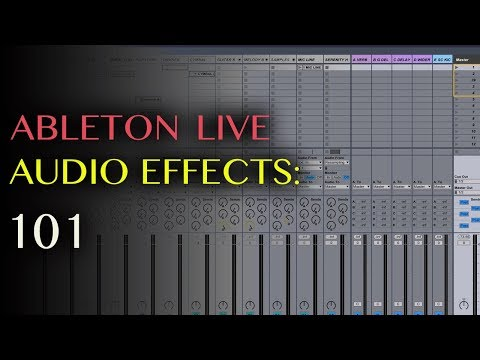 ABLETON LIVE 9: Audio Effects 101
