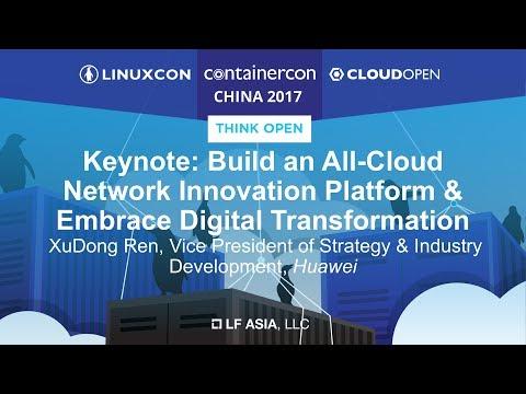 Keynote: Build an All-Cloud Network Innovation Platform & Embrace Digital Transformation