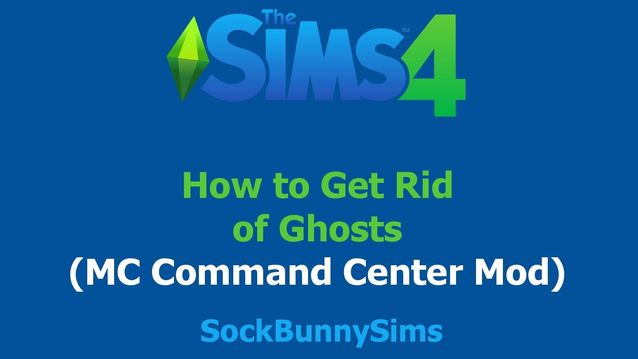 how to get rid of ghosts in sims 4 mc command center mod. Black Bedroom Furniture Sets. Home Design Ideas