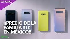 La Familia Samsung Galaxy S10 es OFICIAL y estos son sus PRECIOS EN MÉXICO