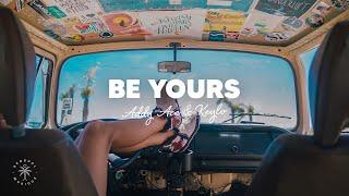 Addy Ace & Keylo - Be Yours (Lyrics)