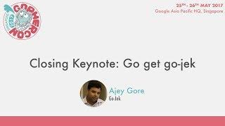 Closing Keynote: Go get go-jek - GopherCon SG 2017