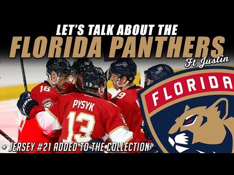 Let's Talk About the Florida Panthers + Jersey #21 Added (ft Justin)