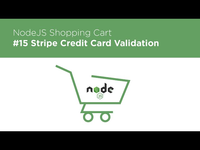 NodeJS / Express / MongoDB - Build a Shopping Cart - #15 Stripe Verifying Credit Cards