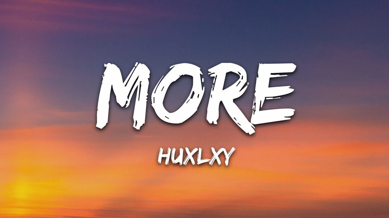 Download Huxlxy - More (Lyrics) [7clouds Release]