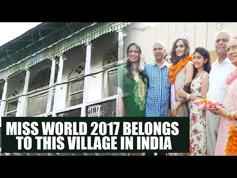 Miss World 2017 Manushi Chillar's ancesters belonged to Bahadurgarh in Haryana | Oneindia News