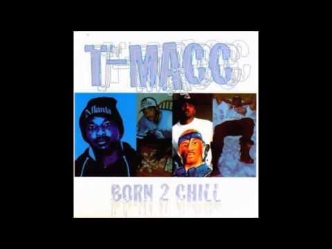 T-Macc - Born 2 Chill