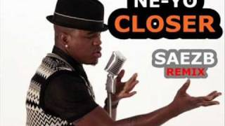 Ne-Yo Ft. SaezB - Closer ( Vocal Mix )