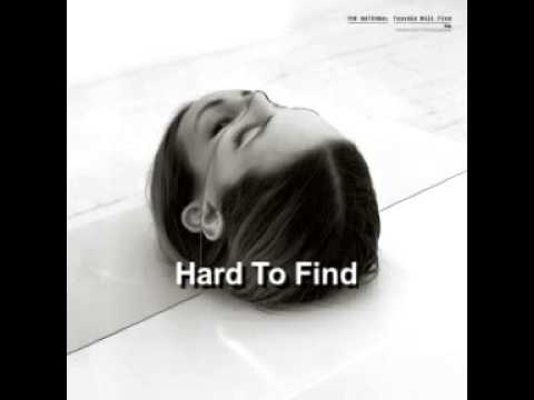 The National - Hard To Find