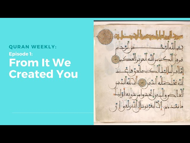 Quran Weekly: From It We Created You | Sheikh Azhar Nasser