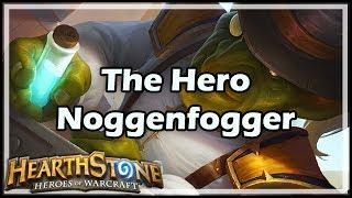 [Hearthstone] The Hero Noggenfogger