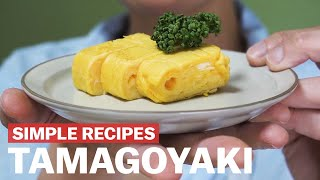 Simple recipes to try at home - Tamagoyaki