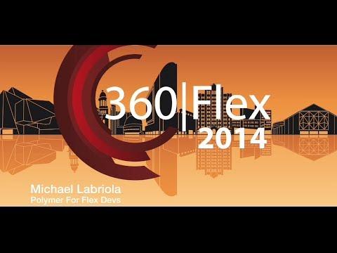 Michael Labriola - Polymer for Flex Developers
