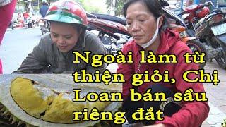 Chị Loan mít không chỉ làm từ thiện nhiệt tình mà rất có duyên bán hàng/KPMT
