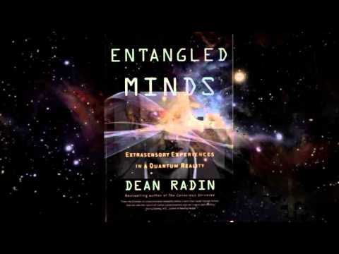 The New Reality: Quantum Entanglement & Consciousness Revisited ~ Dean Radin