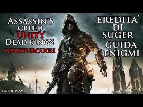 Assassin's Creed Unity: Dead Kings (ITA) - Eredità di Suger (Guida Enigmi)