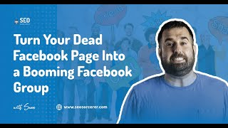 Turning Your Dead Facebook Page Into a Booming Facebook Group  Increase Your Engagement BigTime