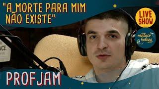 @ProfJam6 - Rapper - Maluco Beleza LIVESHOW