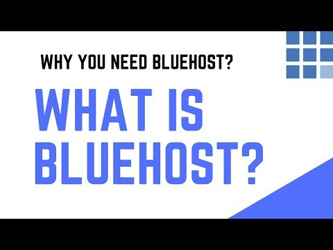 What is Bluehost? What Is Bluehost Used For? Why You Need Bluehost?