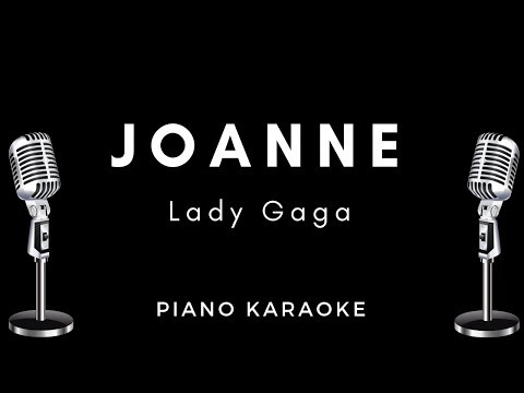 Lady Gaga - Joanne (Where do you think you're goin?) Piano Instrumental  / Karaoke / lyrics