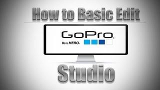How to Use GOPRO Studio Basic Editing
