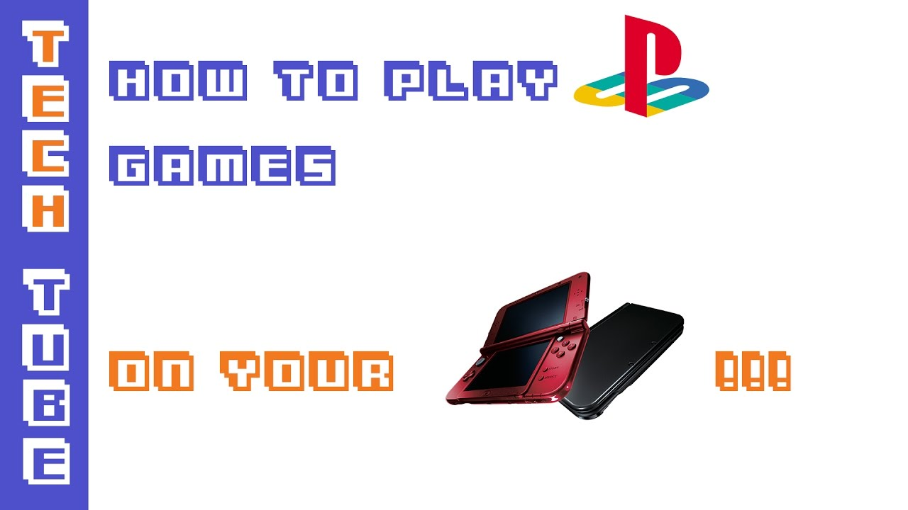 How to Tuesday #1-ish: Play PSX games on your Nintendo 3DS
