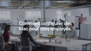 Apple at Work - Comment configurer des Mac pour 5 employés