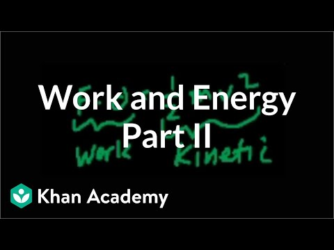 Work and energy (part 2) | Work and energy | Physics | Khan Academy