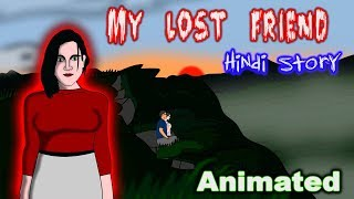 My Lost Friend True Scary Emotional Love Story