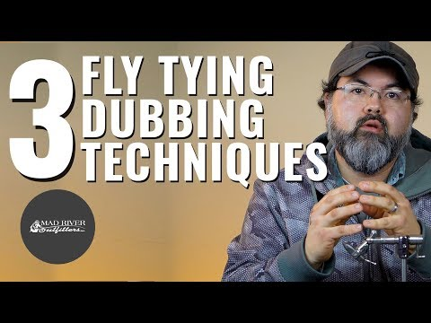 3 Dubbing Techniques When Fly Tying